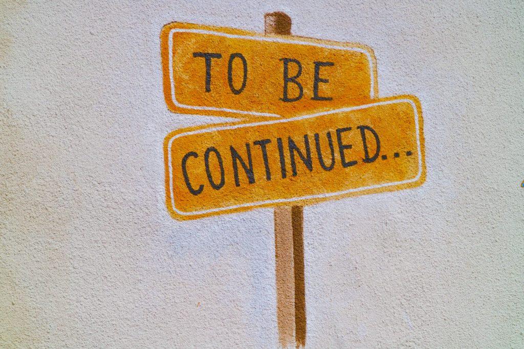 """Panneau de signalisation indiquant """"to be continued"""""""